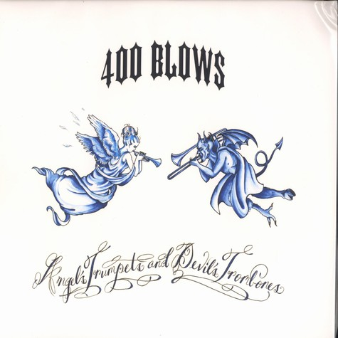 400 Blows - Angel's trumpet & devil's trombones