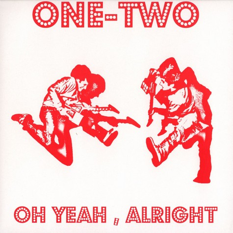 One-Two - Oh yeah, alright