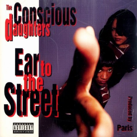 Conscious Daughters, The - Ear to the street