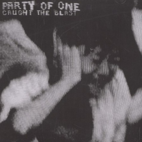 Party Of One - Caught the blast