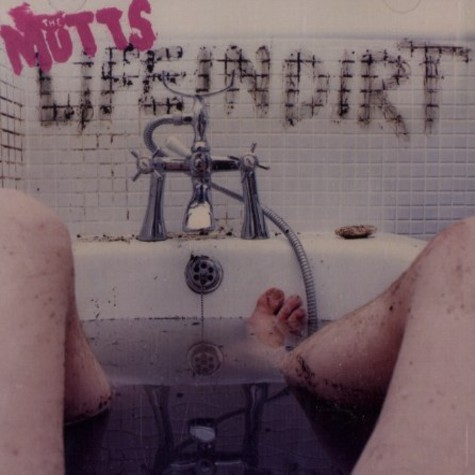 Mutts, The - Life in dirt