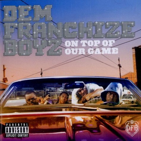 Dem Franchize Boyz - On top of our game