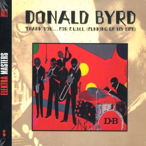Donald Byrd - Thank you ... for F.U.M.I. (funking up my life)