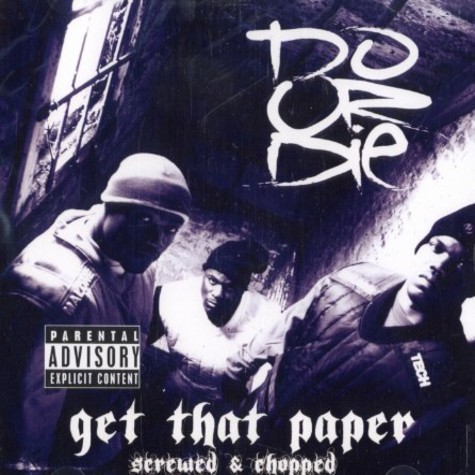 Do Or Die - Get that paper chopped & screwed