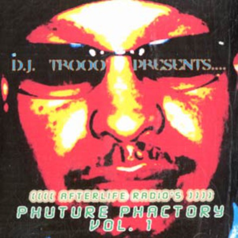 DJ Trooo presents - Afterlife radio - phuture phactory volume 1