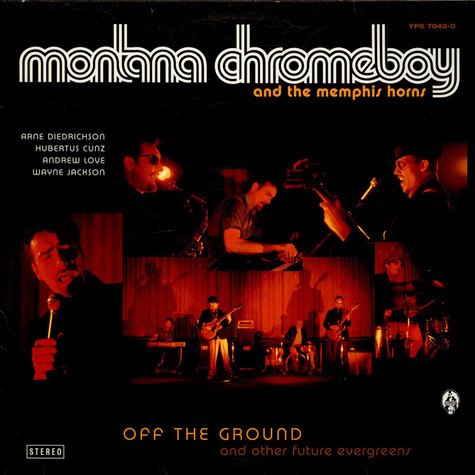 Montana Chromeboy and The Memphis Horns - Off The Ground And Other Future Evergreens