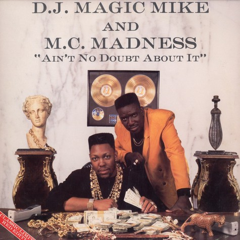 DJ Magic Mike and MC Madness - Ain't No Doubt About It