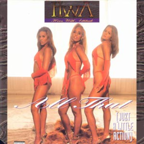 HWA (Hoez With Attitude) - All that (juzt a little action)