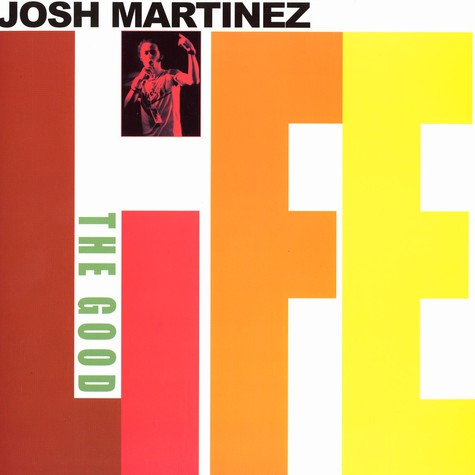 Josh Martinez - The Good Life