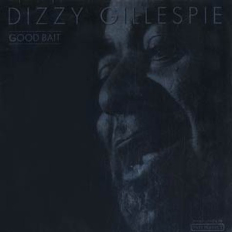 Dizzy Gillespie - Good bait
