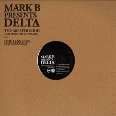 Mark B presents Delta - The greater good feat. Mojo The Cinematic