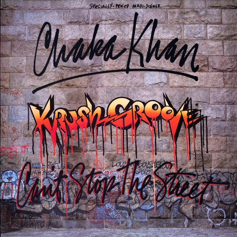 Chaka Khan - Krush groove (can't stop the streets)