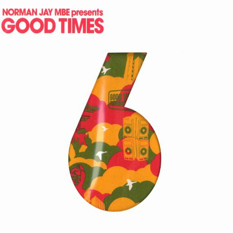 Norman Jay MBE presents - Good times