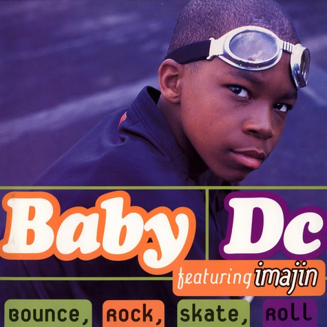 Baby DC - Bounce, rock, skate, roll feat. Imajin