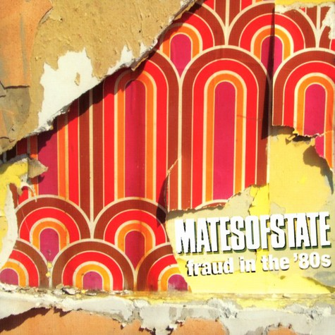 Mates Of State - Fraud in the 80s