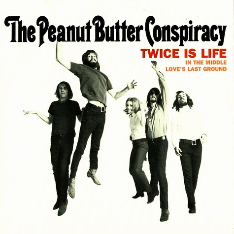Peanut Butter Conspiracy, The - Twice is life