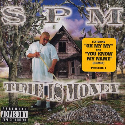 SPM (South Park Mexican) - Time is money