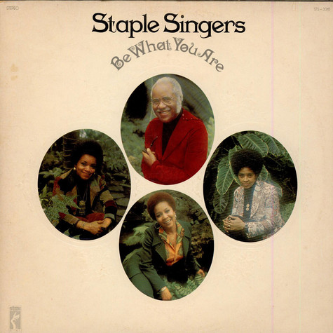 Staple Singers, The - Be What You Are