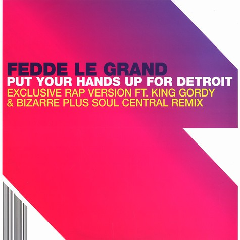 Fedde Le Grand - Put your hands up for Detroit feat. King Gordy & Bizarre