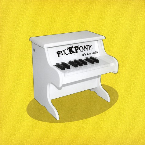 Fuckpony - It's only music