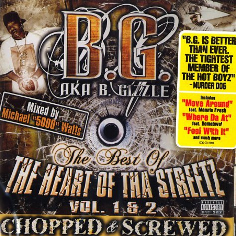 B.G. aka B.Gizzle - The best of The heart of tha streetz - Volumes 1&2 chopped & screwed