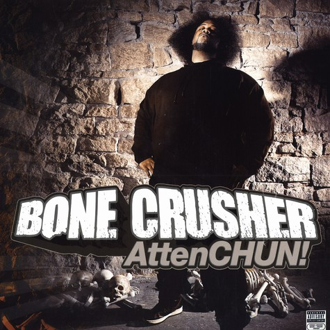 Bone Crusher - Attenchun!