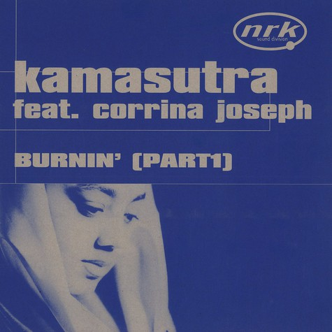 Kamasutra - Burnin' part 1 feat. Corrina Joseph
