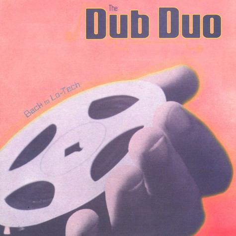 Dub Duo, The - Back to lo-tech