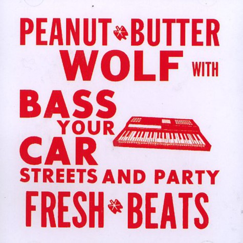 Peanut Butter Wolf - Bass your car, streets and party