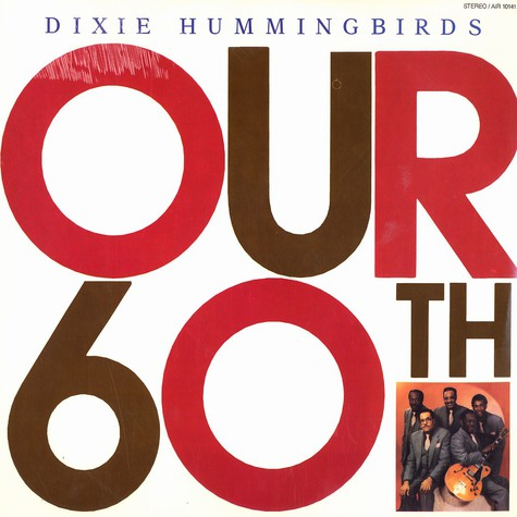 Dixie Hummingbirds - Our 60th