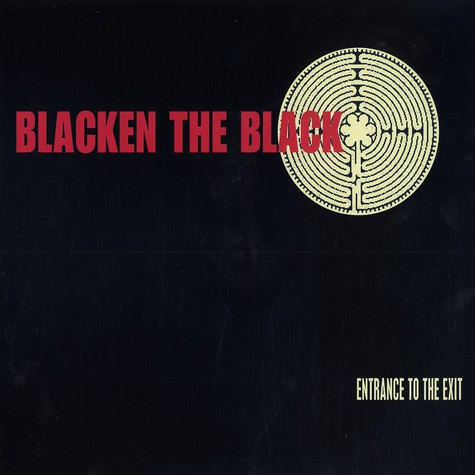 Blacken The Black - Entrance to the exit