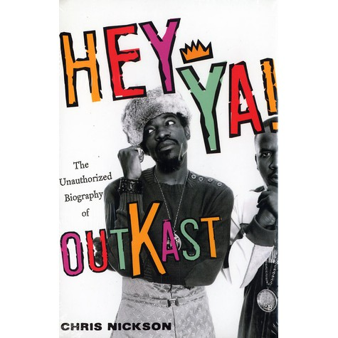 Outkast - Hey ya! - the unauthorized biography of Outkast