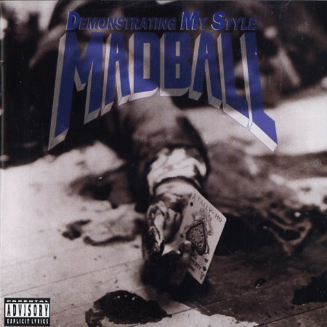 Madball - Demonstrating my style