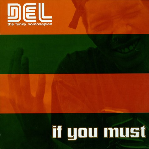 Del The Funky Homosapien - If you must