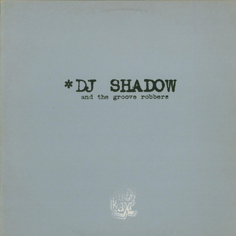 DJ Shadow And The Groove Robbers - In/Flux