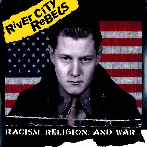 River City Rebels - Racism, Religion, And War...