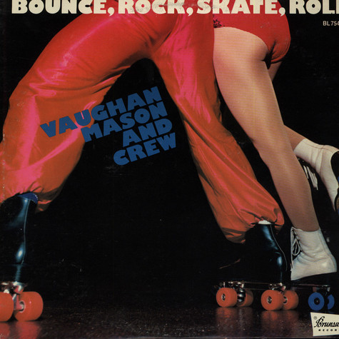 Vaughan Mason & Crew - Bounce, Skate, Rock, Roll
