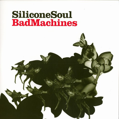 Silicone Soul - Bad machines