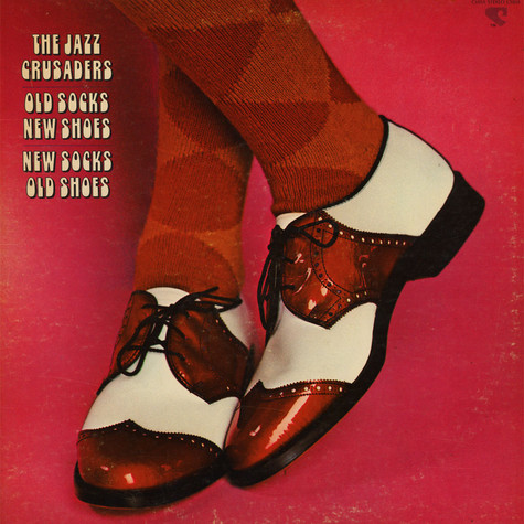 Jazz Crusaders, The - Old socks new shoes ... new socks old shoes