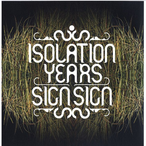 Isolation Years - Sign sign