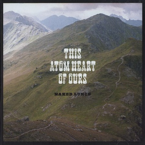 Naked Lunch - This atom heart of ours
