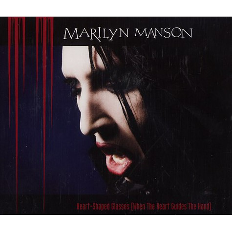 Marilyn Manson - Heart shaped glasses (when the heart guides the hand)