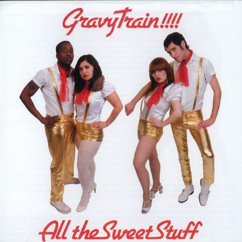 Gravy Train - All the sweet stuff