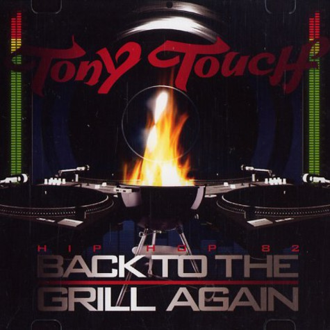 Tony Touch - Hip hop 82 - back to the grill again