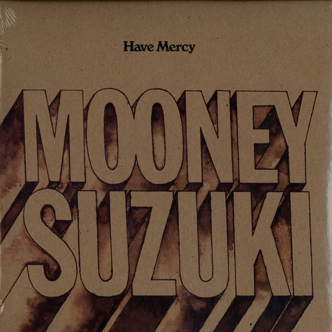 Mooney Suzuki, The - Have mercy