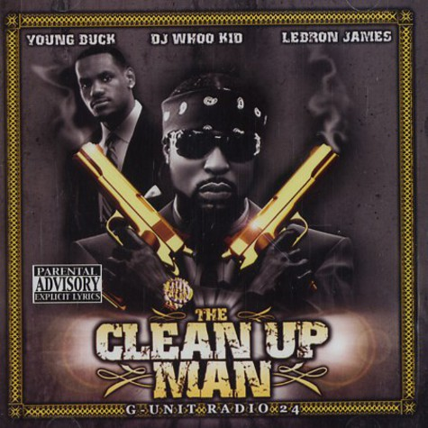 Young Buck, DJ Whoo Kid & Lebron James - G-Unit radio 24 - the clean up man