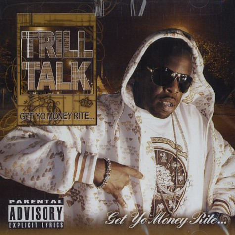 Trill Talk - Get yo money rite...