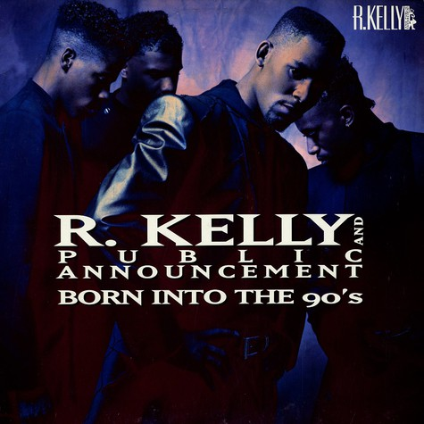 R. Kelly - Born into the 90s