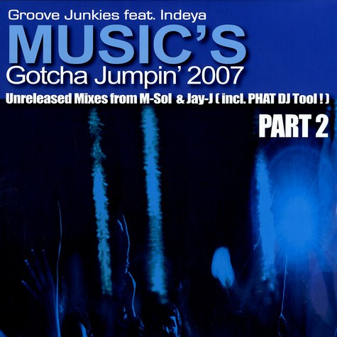Groove Junkies - Music's gotcha jumpin' 2007 feat. Indeya part 2