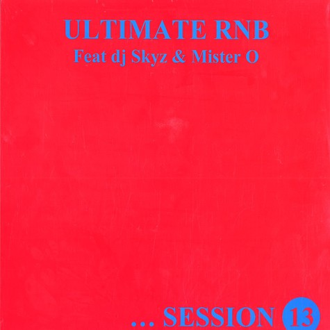Ultimate Rnb - Session 13 feat. Skyz & Mister O